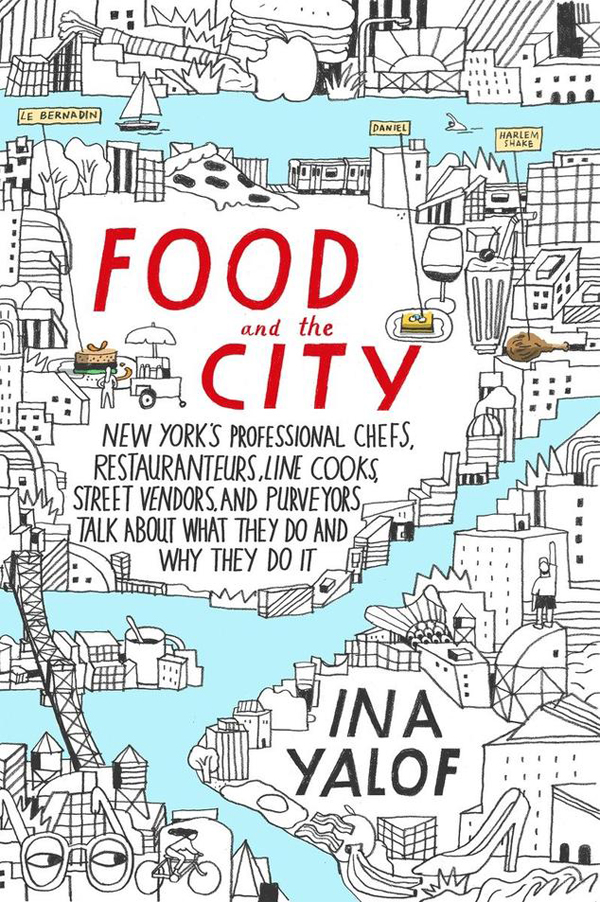 "Ina Yalof has authored a new book, called ""Food and the City"""