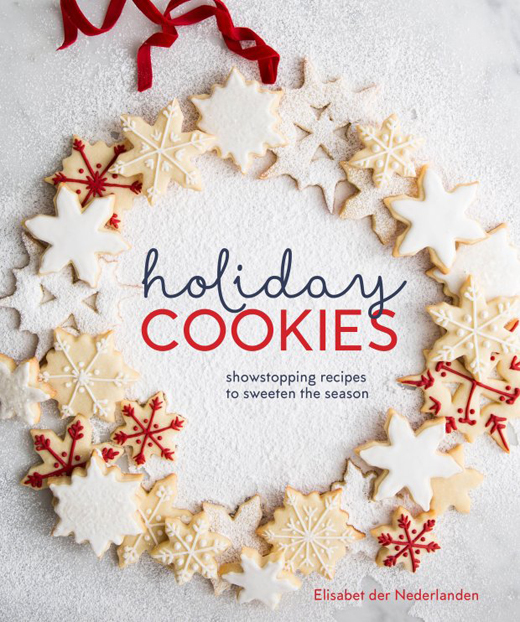 """Holiday Cookies: Showstopping Recipes to Sweeten the Season"" by Elisabet der Nederlanden"